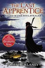 Night of the Soul Stealer : The Last Apprentice Series : Book 3 - Joseph Delaney