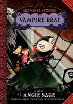 Vampire Brat : Araminta Spookie (Paperback) - Angie Sage