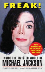 Freak! : Inside the Twisted World of Michael Jackson - Suzanne Ely