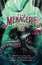 The Menagerie #3 : Krakens and Lies - Tui T Sutherland