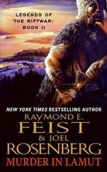 Murder in Lamut : Legends of the Riftwar Series : Book 2 - USA Edition - Raymond E. Feist