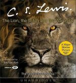The Lion, the Witch and the Wardrobe : Unabridged - C. S. Lewis