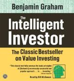 The Intelligent Investor : The Classic Bestseller on Value Investing - Benjamin Graham