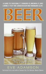 Beer : Domestic, Imported and Home Brewed - Eve Adamson