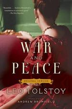 War and Peace : Original Version - Count Leo Nikolayevich Tolstoy