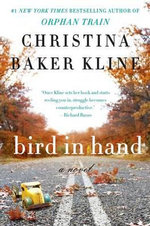 Bird in Hand - Christina Baker Kline
