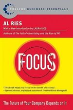 Focus : The Future of Your Company Depends on It - Al Ries