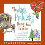The Jack Prelutsky Holiday Audio Collection : Includes: It's Halloween, It's Thanksgiving, It's Christmas, & It's Valentine's Day - Jack Prelutsky