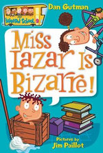 Miss Lazar is Bizarre - Dan Gutman