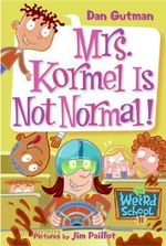 Mrs. Kormel is Not Normal! - Dan Gutman