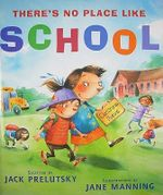 There's No Place Like School : Classroom Poems - Jack Prelutsky