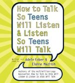 How to Talk So Teens Will Listen and Listen So Teens Will CD : How to Talk So Teens Will Listen and Listen So Teens Will CD - Adele Faber