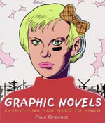Graphic Novels : Everything You Need to Know - Paul Gravett