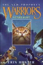 Starlight : Warriors: The New Prophecy Series : Book 4 - Erin Hunter