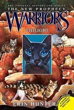 Twilight : Warriors: The New Prophecy Series : Book 5 - Erin W. Hunter