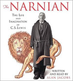 The Narnian : The Life and Imagination of C.S. Lewis - Alan Jacobs