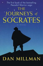 The Journeys of Socrates :  An Adventure - Dan Millman