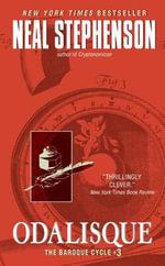 Odalisque : Baroque Cycle - Neal Stephenson