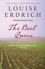 The Beet Queen : A Novel - Louise Erdrich