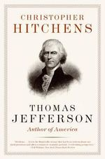 Thomas Jefferson : Author of America - Christopher Hitchens