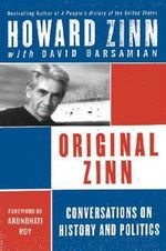 Original Zinn : Conversations on History and Politics - Howard Zinn