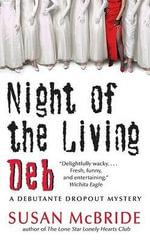 Night of the Living Deb : A Debutante Dropout Mystery - Susan McBride