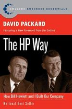 The HP Way : How Bill Hewlett and I Built Our Company - David Packard