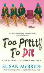 Too Pretty to Die - Susan McBride