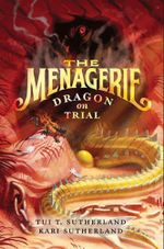 Dragon on Trial : The Menagerie - Tui T Sutherland