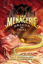 The Menagerie #2 : Dragon on Trial - Tui T. Sutherland