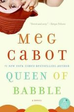 Queen of Babble : The Queen of Babble Series : Book 1 - Meg Cabot