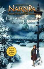 Lucy's Adventure : The Quest for Aslan, the Great Lion - Pauline Baynes