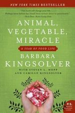 Animal, Vegetable, Miracle : A Year of Food Life - Barbara Kingsolver