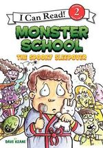 Monster School : The Spooky Sleepover - Dave Keane