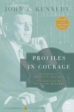 Profiles in Courage - John F Kennedy