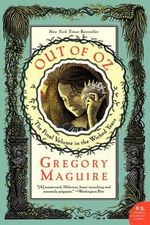 Out of Oz : The Final Volume in the Wicked Years  - Gregory Maguire