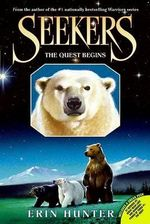The Quest Begins : Seekers: Book 1 - Erin Hunter