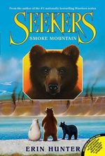 Smoke Mountain : Seekers Series : Book 3 - Erin Hunter
