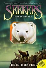 Fire in the Sky : Seekers Series : Book 5 - Erin Hunter