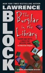 The Burglar in the Library : Bernie Rhodenbarr Mysteries - Lawrence Block