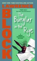 Burglar in the Rye, the - Lawrence Block
