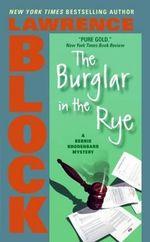 Burglar in the Rye, the - Lawrence Block