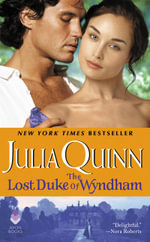 The Lost Duke of Wyndham : Two Dukes of Wyndham - Julia Quinn