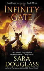 The Infinity Gate : The DarkGlass Mountain Series : Book 3 - Sara Douglass