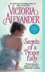 Secrets of a Proper Lady : Last Man Standing Series : Book 3 - Victoria Alexander