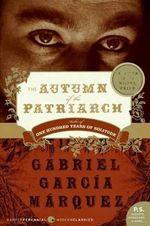 The Autumn of the Patriarch : P.S. - Gabriel Garcia Marquez