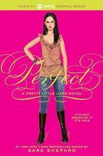 Perfect : Pretty Little Liars Series : Book 3 - Sara Shepard