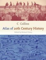 Collins Atlas of 20th Century History - Richard J Overy