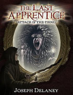 Attack of the Fiend : Last Apprentice Series : Book 4 - Joseph Delaney