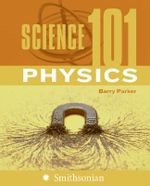Science 101 : Physics - Barry R. Parker